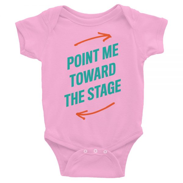 Point Me Toward The Stage Onsie