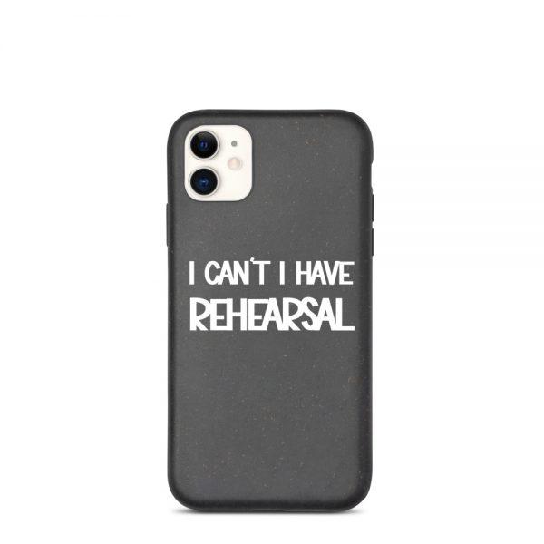 I Have Rehearsal Phone Case