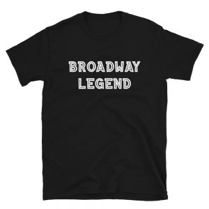 Broadway Legend T-Shirt