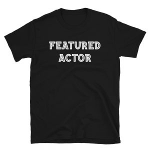 Featured Actor T-Shirt