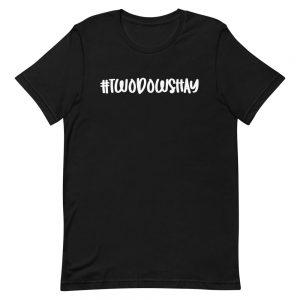 #TwoDhowShay T-Shirt