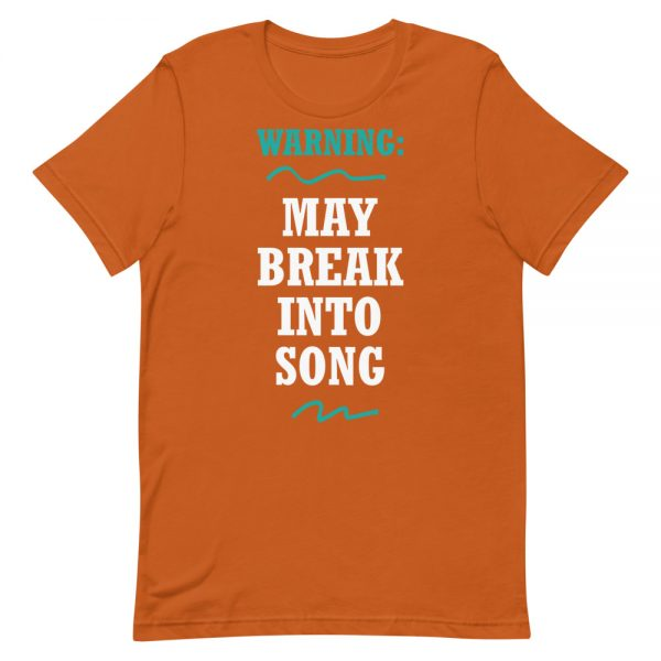 May Break Into Song (Color) T-Shirt