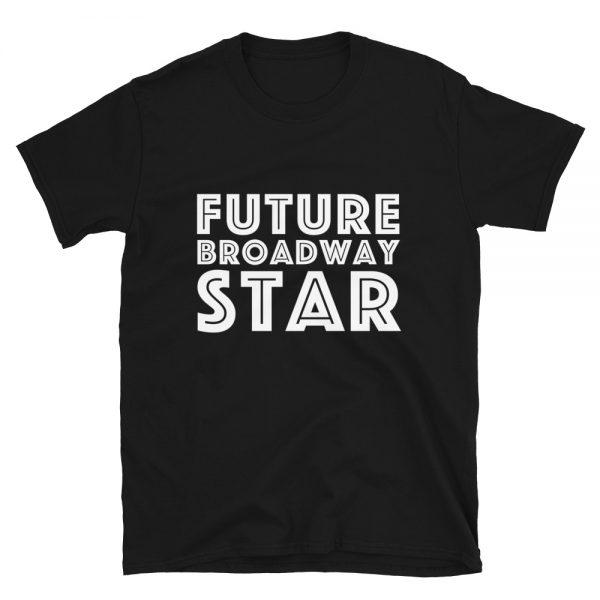 Future Broadway Star T-Shirt