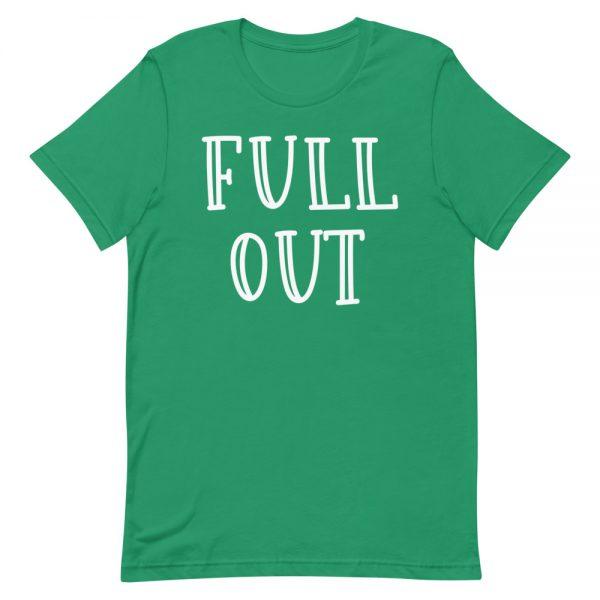Full Out Unisex T-Shirt