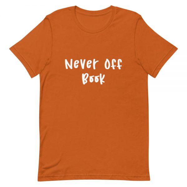 Never Off Book Unisex T-Shirt
