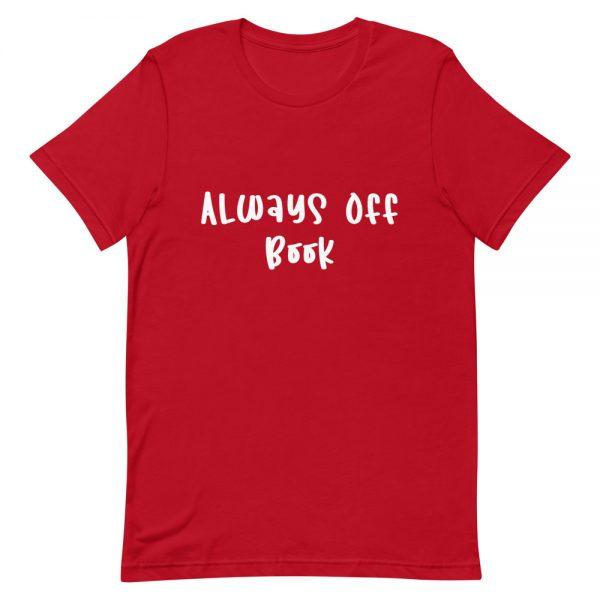 Always Off Book Unisex T-Shirt